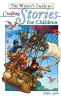 The Writer's Guide to Crafting Stories for Children Cover Image