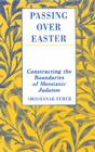 Passing Over Easter: Constructing the Boundaries of Messianic Judaism Cover Image
