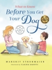 What to Know Before You Get Your Dog Cover Image