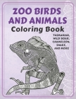 Zoo Birds and Animals - Coloring Book - Tasmanian, Wild boar, Chameleon, Snake, and more Cover Image