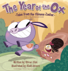 The Year of the Ox: Tales from the Chinese Zodiac [bilingual English/Chinese] Cover Image