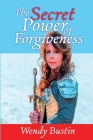 The Secret Power of Forgiveness Cover Image
