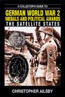 Collectors Guide to German World War 2 Medals & Political Awards, A: The Satellite States Cover Image