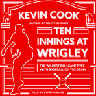 Ten Innings at Wrigley: The Wildest Ballgame Ever, with Baseball on the Brink Cover Image