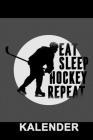 Eat Sleep Hockey Repeat Kalender: Terminplaner Jahreskalender für Sportler auf dem Eis Geschenk Cover Image