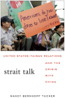 Strait Talk: United States-Taiwan Relations and the Crisis with China Cover Image