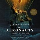The Aeronauts Lib/E: Travels in the Air Cover Image