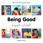 My First Bilingual Book–Being Good (English–Arabic) Cover Image