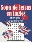 Sopa de letras en ingles - Libro para aprender ingles - 100 juegos 1500 palabras únicas - deck: Libro para adultos y niños - dificultad media con sopa Cover Image