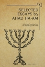 Ahad Ha-Am: Selected Essays (Classics in Judaica) Cover Image