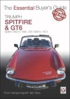Triumph Spitfire and GT6: Spitfire 1962 to 1980, GT6 1966 to 1973 (The Essential Buyer's Guide) Cover Image