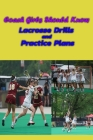 Coach Girls Should Know: Lacrosse Drills and Practice Plans: Drills Lacrosse Cover Image