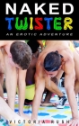 Naked Twister: An Erotic Adventure Cover Image