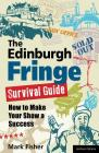 The Edinburgh Fringe Survival Guide: How to Make Your Show a Success Cover Image