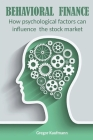 Behavioral Finance: How Psychological Factors can Influence the Stock Market Cover Image