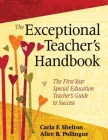 The Exceptional Teacher's Handbook: The First-Year Special Education Teacher's Guide to Success Cover Image