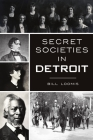 Secret Societies in Detroit Cover Image