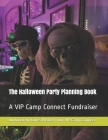 The Halloween Party Planning Book: A VIP Camp Connect Fundraiser Cover Image