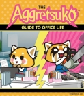 The Aggretsuko Guide To Office Life Cover Image