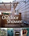 The Outdoor Shower: Creative design ideas for backyard living, from the functional to the fantastic Cover Image