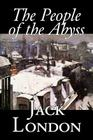 The People of the Abyss, by Jack London, History, Great Britain Cover Image