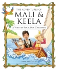 The Adventures of Mali & Keela: A Virtues Book for Children Cover Image