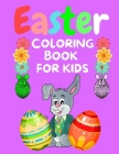 Easter Coloring Book for Kids: Happy Easter Coloring Book for Kids Ages 1-4, Toddlers and Preschoolers, Large Images Perfect for Toddlers Preschool a Cover Image