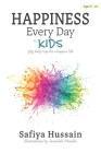 Happiness Every Day for Kids: 365 daily tips for a happier life (islamic book for children) Cover Image