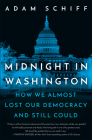 Midnight in Washington: How We Almost Lost Our Democracy and Still Could Cover Image