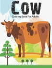 Cow Coloring Book For Adults: AnAdults coloring book filled with monsters, Stress Relieving, witches, pumpkin, haunted house and more for hours of f Cover Image