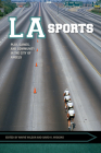 LA Sports: Play, Games, and Community in the City of Angels (Sport, Culture, and Society) Cover Image