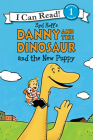 Danny and the Dinosaur and the New Puppy (I Can Read Level 1) Cover Image