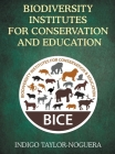 Biodiversity Institutes for Conservation and Education Cover Image