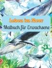 Leben im Meer Malbuch für Erwachsene: Ozean-Malbücher zur Entspannung für Erwachsene Cover Image