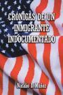 Crónicas de Un Inmigrante Indocumentado Cover Image