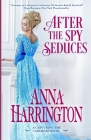 After the Spy Seduces (Capturing the Carlisles #6) Cover Image