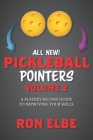 Pickleball Pointers Volume 2: A Player's Second Guide to Improving Your Skills Cover Image