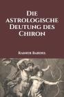 Die astrologische Deutung des Chiron Cover Image