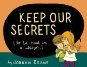 Keep Our Secrets: To Be Read in a Whisper Cover Image