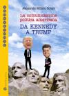 La Comunicazione Politica Americana: Da Kennedy a Trump (Passaparola) Cover Image