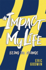 #impactmylife: Being the Change Cover Image