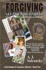 Forgiving Stephen Redmond: A Kurchenko & Gonzalvez Mystery - Book Two Cover Image