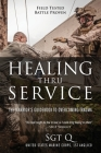 Healing Thru Service: The Warrior's Guidebook to Overcoming Trauma Cover Image