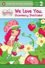 We Love You, Strawberry Shortcake! Cover Image