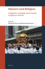 Matsuri and Religion: Complexity, Continuity, and Creativity in Japanese Festivals Cover Image