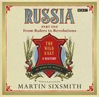 Russia: The Wild East: Part One: From Rulers to Revolutions Cover Image