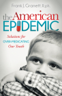 The American Epidemic: Solutions for Over-Medicating Our Youth (Morgan James Publishing) Cover Image