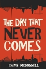 The Day That Never Comes (Dublin Trilogy #2) Cover Image