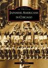 Japanese-Americans in Chicago, Il (Images of America (Arcadia Publishing)) Cover Image