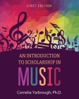 An Introduction to Scholarship in Music Cover Image